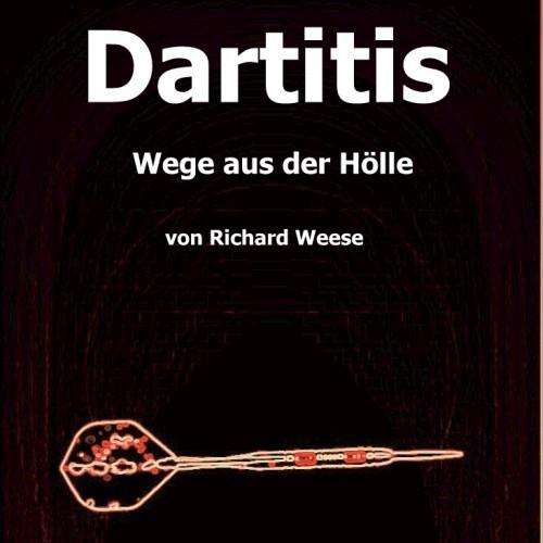 Dartitis - Wege aus der Hölle von Richard Weese